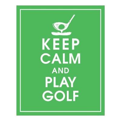 Keep Calm & Play Golf